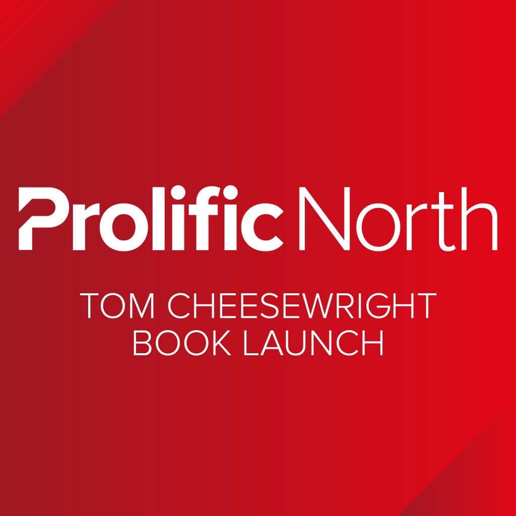 Prolific North – Tom Cheesewright Book Launch Logo